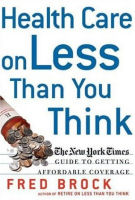 health care on less than you think by fred brock